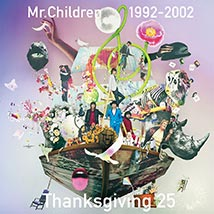 Mr.Children 1992-2002 Thanksgiving 25/Mr.Children